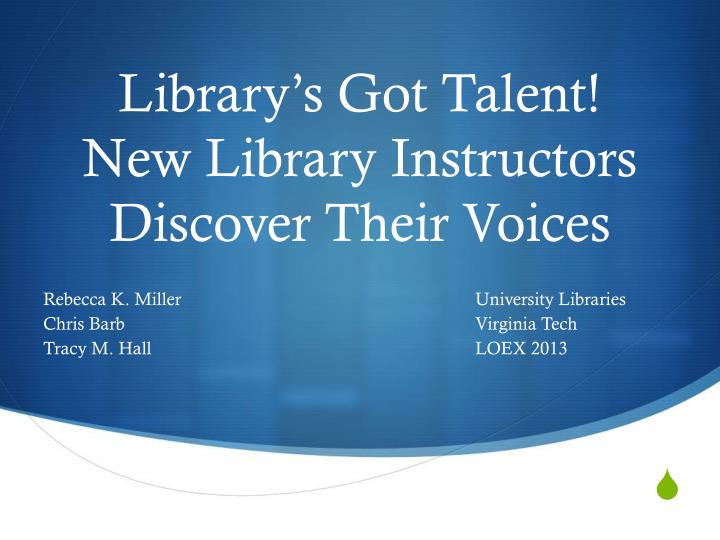 library s got talent new library instructors discover their voices n.