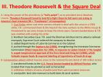 iii theodore roosevelt the square deal