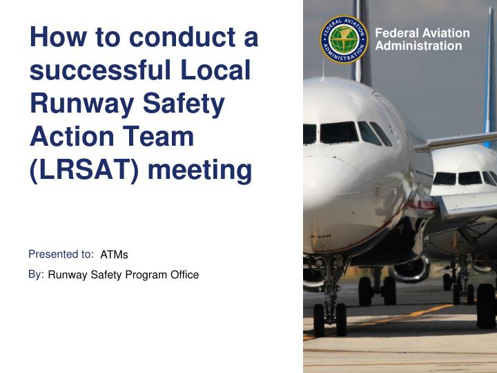 how to conduct a successful local runway safety action team lrsat meeting n.