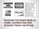 americans purchased goods on credit confident that their economic future was strong