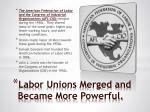labor unions merged and became more p owerful