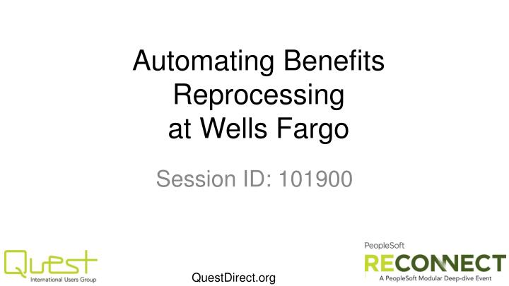 automating benefits reprocessing at wells fargo n.