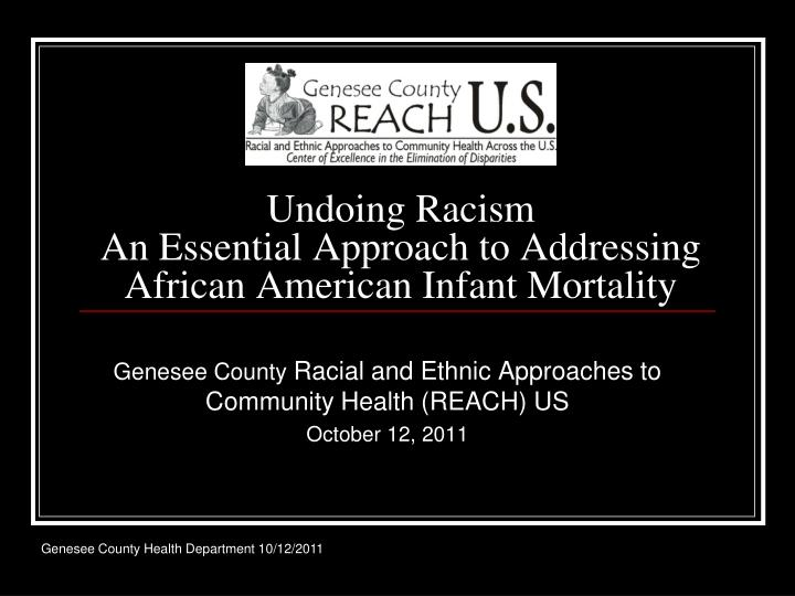 undoing racism an essential approach to addressing african american infant mortality n.