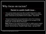 why focus on racism