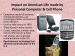 impact on american life made by personal computer cell phone