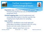 further investigation methodological issues