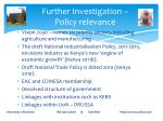 further investigation policy relevance
