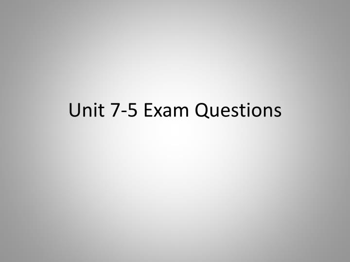 unit 7 5 exam questions n.