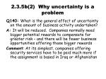 2 3 5b 2 why uncertainty is a problem