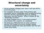 structural change and uncertainty