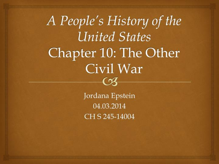 a people s history of the united states chapter 10 the other civil war n.
