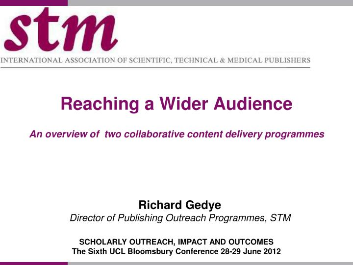 reaching a wider audience an overview of two collaborative content delivery programmes n.