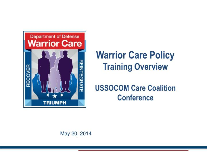 warrior care policy training overview ussocom care coalition conference n.