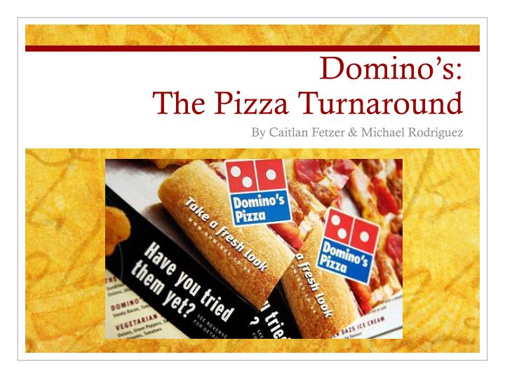 domino s the pizza turnaround n.