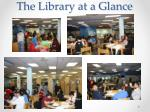 the library at a glance