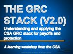 the grc stack v2 0 understanding and applying the csa grc stack for payoffs and protection