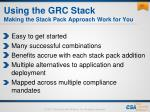 using the grc stack making the stack pack approach work for you