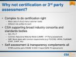 why not certification or 3 rd party assessment