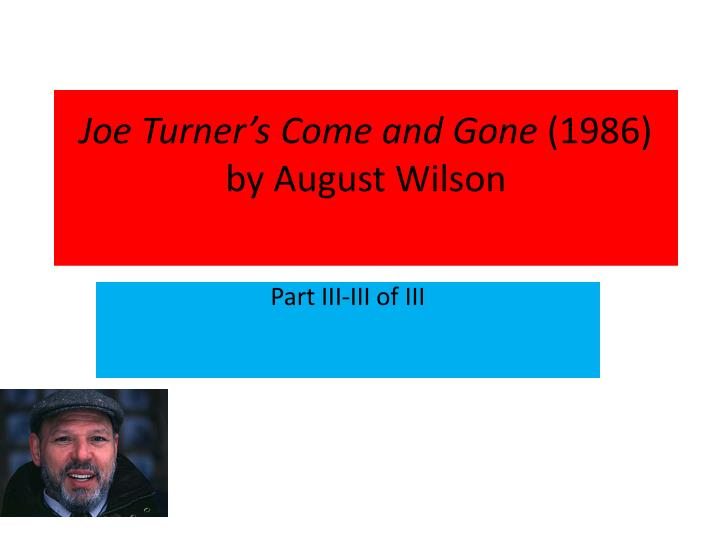 joe turner s come and gone 1986 by august wilson n.