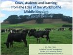 cows students and learning from the edge of the world to the middle kingdom