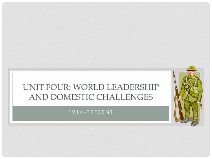 unit four world leadership and domestic challenges n.