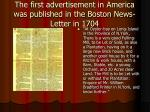 the first advertisement in america was published in the boston news letter in 1704