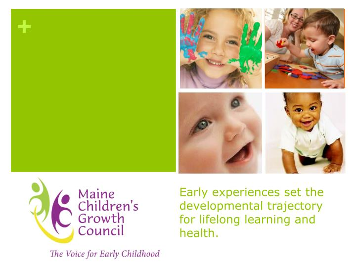 early experiences set the developmental trajectory for lifelong learning and health n.