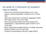 an aside on irrelevance of standard m acro models