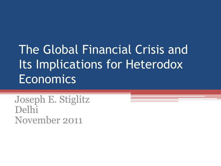 the global financial crisis and its implications for heterodox economics n.