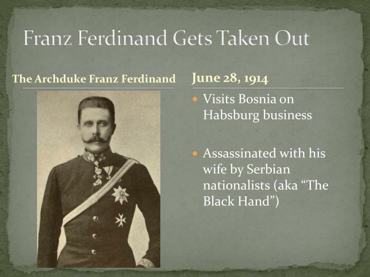 Franz Ferdinand Gets Taken Out