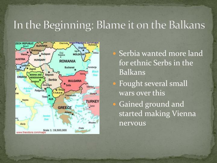 In the Beginning: Blame it on the Balkans