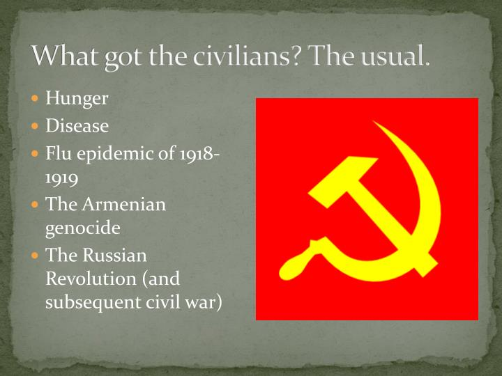 What got the civilians? The usual.