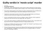 guilty verdict in movie script murder