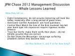 jpm chase 2012 management discussion whale lessons learned