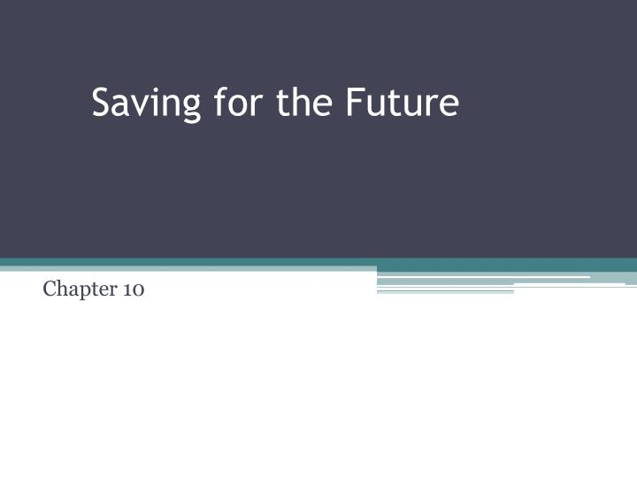 saving for the future n.