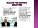 reasons for changing structure