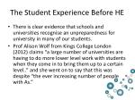 the student experience before he