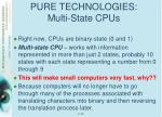 pure technologies multi state cpus