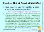 i m just not at good at math sci