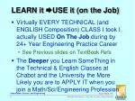 learn it use it on the job