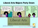 liberal arts majors party down