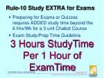 rule 10 study extra for exams