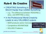 rule 6 be creative