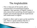 the anglobubble