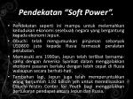 pendekatan soft power