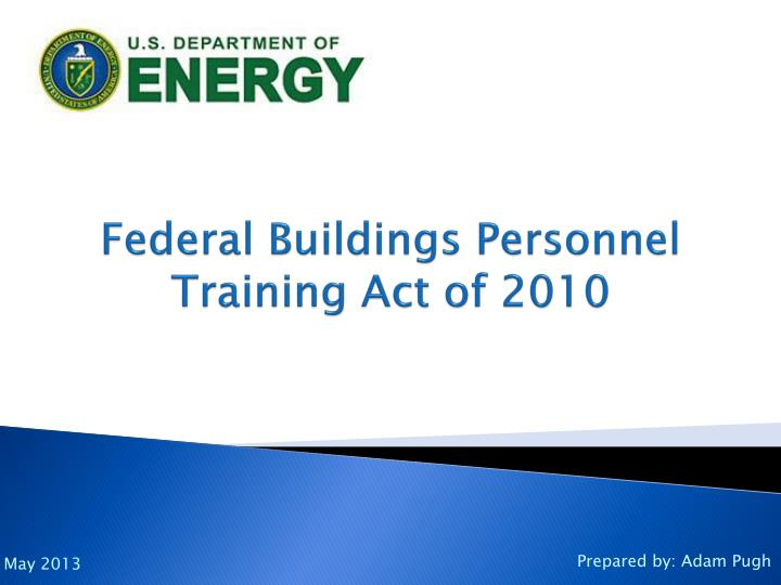 federal buildings personnel training act of 2010 n.