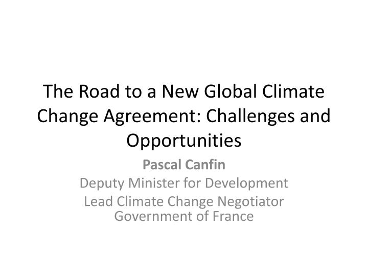 the road to a new global climate change agreement challenges and opportunities n.