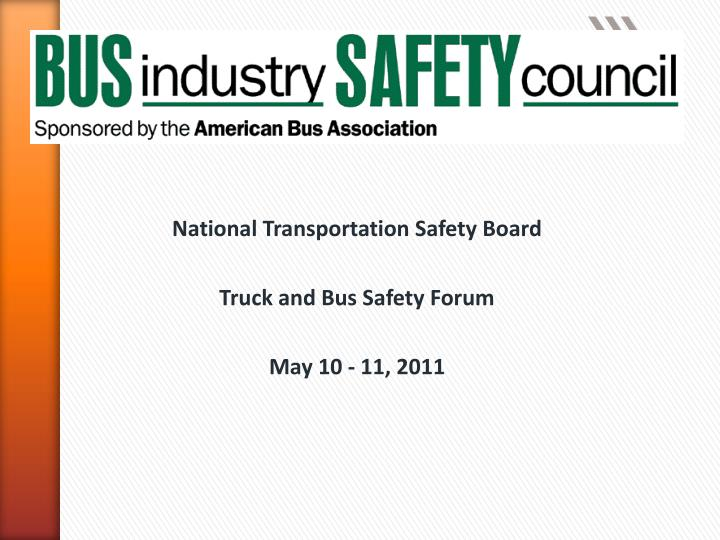 national transportation safety board truck and bus safety forum may 10 11 2011 n.