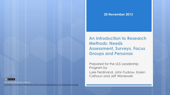 an introduction to research methods needs assessment surveys focus groups and personas n.