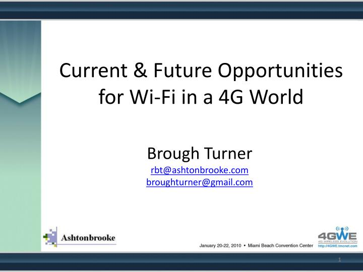 current future opportunities for wi fi in a 4g world n.